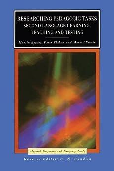 Researching Pedagogic Tasks: Second Language Learning, Teaching, and Testing par [Bygate, Martin, Skehan, Peter, Swain, Merrill]