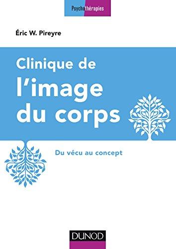 Clinique de l'image du corps - 2e d. - Du vcu au concept