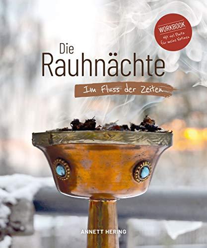 Die Rauhnächte - Im Fluss der Zeiten: Ein Workbook... mit viel Raum für Notizen