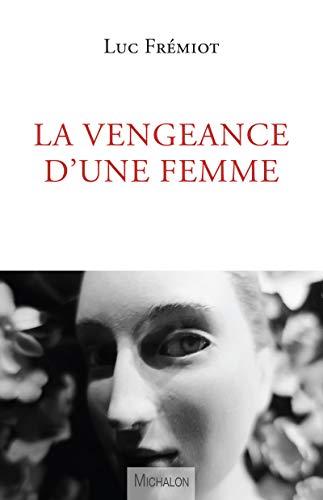 La vengeance d'une femme par Luc Fremiot