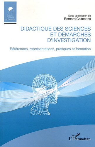 Didactique des sciences et démarches d'investigation : Références, représentations, pratiques et formation
