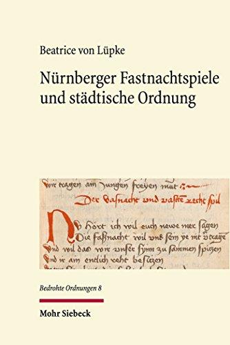 Nürnberger Fastnachtspiele und städtische Ordnung (Bedrohte Ordnungen)