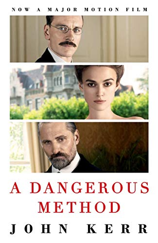 A Dangerous Method: The Story of Jung, Freud and Sabina Spielrein (English Edition) por John Kerr