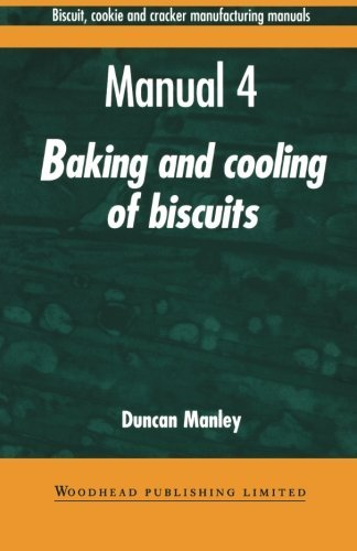 Biscuit, Cookies, and Cracker Manufacturing, Manual 4 Baking and Cooling (Woodhead Publishing Series in Food Science, Technology and Nutrition) by Duncan Manley (1-Mar-1998) Paperback par Duncan Manley