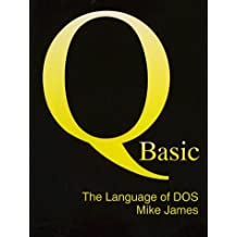Qbasic: the Language of Ms-DOS (Programmers library) by Mike James (1994-12-31)