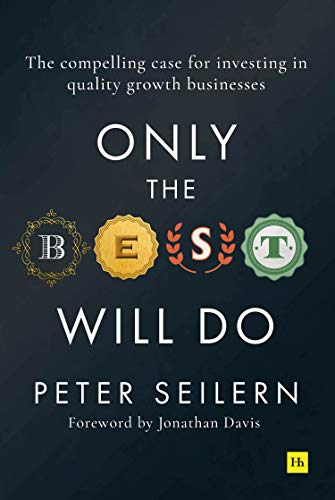 Only the Best Will Do: The compelling case for investing in quality growth businesses (English Edition)