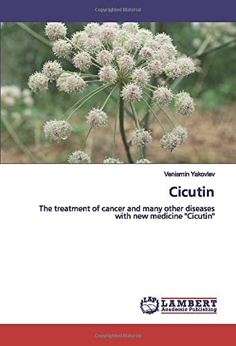 Cicutin: The treatment of cancer and many other diseases with new medicine