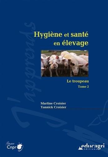 Hygiène et santé en élevage : Tome 2, Le troupeau par Martine Croisier
