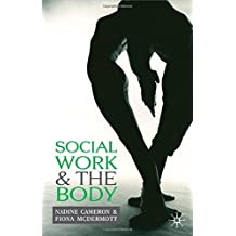 Social Work and the Body 1st edition by Cameron, Nadine, McDermott, Fiona (2007) Paperback