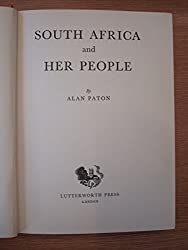 South Africa and its People by Alan Paton
