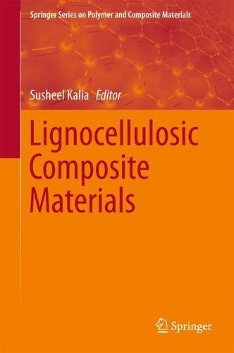 Lignocellulosic Composite Materials (Springer Series on Polymer and Composite Materials)