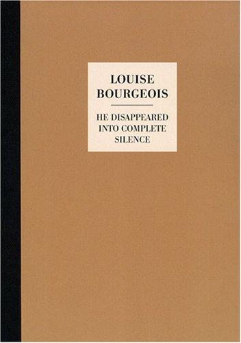 He disappeared into complete silence : Edition bilingue français-anglais par Louise Bourgeois
