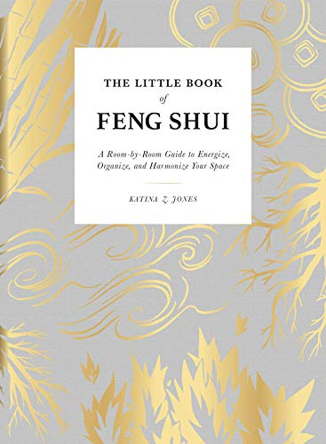 The Little Book of Feng Shui: A Room-by-Room Guide to Energize, Organize, and Harmonize Your Space (English Edition)