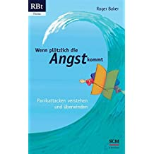 Wenn plötzlich die Angst kommt: Panikattacken verstehen und überwinden (RBtaschenbuch - Thema, Band 555)