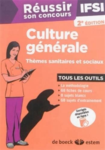 Réussir son concours IFSI - Culture générale - Thèmes sanitaires et sociaux - Tous les outils par Lisa Azorin, Catherine Fouquet, Sylvain Marchandé