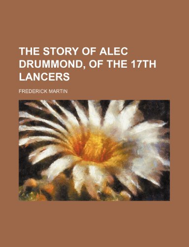 The Story of Alec Drummond, of the 17th Lancers