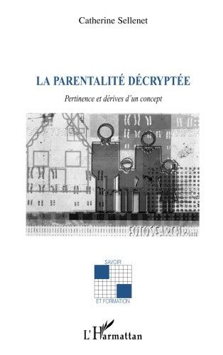 La parentalité décryptée : Pertinence et dérives d'un concept