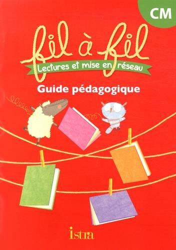 Lecture CM - Collection Fil à Fil - Guide pédagogique - Ed. 2014 par Arlette Weber, Christine Vanetti, Madeleine Couet-Butlen, Cécile Girard