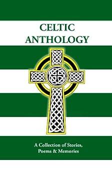 Celtic Anthology by [McCallum, Kevin, O'Donnell, Jack, McGinley, Jim, Broon, Wullie, Wordsmith, Lorenzo, Leonard, Tom, Marrinan, Pat]