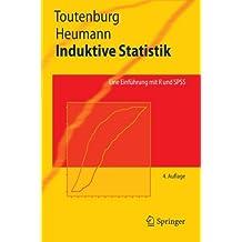 Induktive Statistik: Eine Einführung mit R und SPSS (Springer-Lehrbuch) (German Edition)