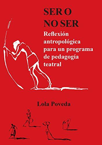 Ser o no ser: Reflexión antropológica para un programa de pedagogía teatral (Educación teatral nº 1)