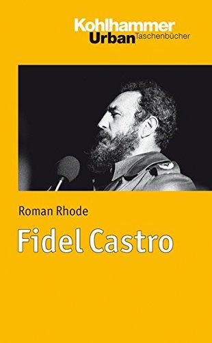 Fidel Castro (Urban-Taschenbücher, Band 712)