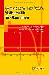 Mathematik fur Okonomen: Okonomische Anwendungen der linearen Algebra und Analysis mit Scilab