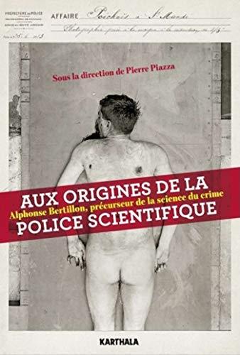 Aux origines de la police scientifique (Hommes et sociétés) par Collectif