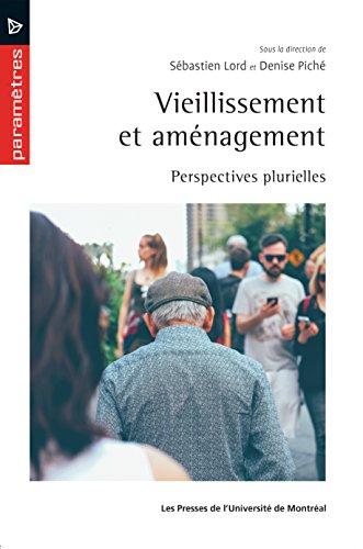 Vieillissement et aménagement: Perspectives plurielles par Sébastien Lord