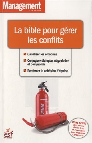 La bible pour gérer les conflits par Bruno Barjou