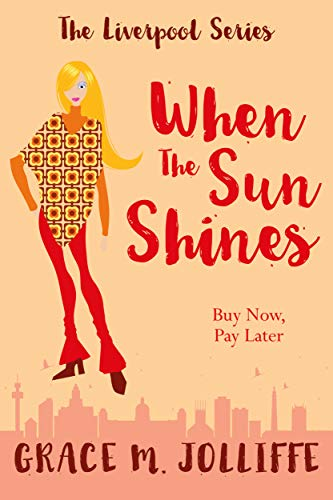 Book cover image for When The Sun Shines: A Novella (The Liverpool Series)