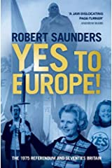 Yes to Europe!: The 1975 Referendum and Seventies Britain Paperback