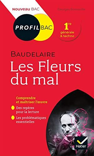 Profil - Baudelaire, Les Fleurs du mal: toutes les clés d analyse pour le bac (programme de français 1re 2019-2020)