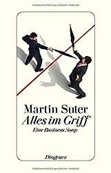 Alles im Griff: Eine Business Soap (detebe)