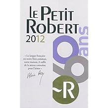 Le Petit Robert 2012: Dictionnaire alphabétique et analogique de la langue Francaise