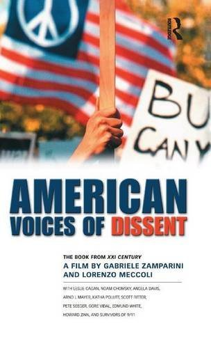 American Voices of Dissent: The Book from XXI Century, a Film by Gabrielle Zamparini and Lorenzo Meccoli: The Book from 'XXI Century', a Film by Gabriele Zamparini and Lorenzo Meccoli
