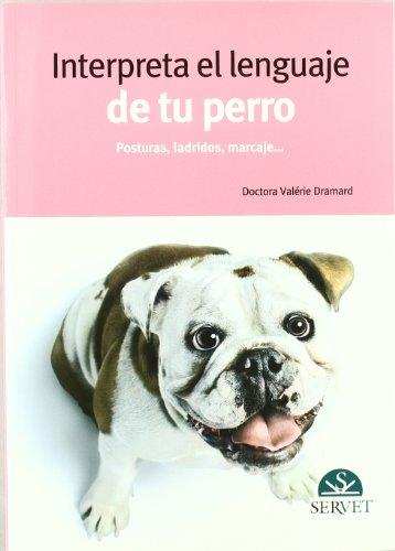 Interpreta el lenguaje de tu perro por Colette Arpaillange