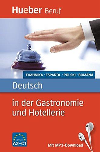 Deutsch in der Gastronomie und Hotellerie: Griechisch, Spanisch, Polnisch, Rumänisch / Buch mit MP3-Download (Berufssprachführer)
