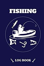 Fishing Log Book For Men: Deep Ocean Fishing Logbook Journal with Weather, Location, Fishing Notes and Much Mo