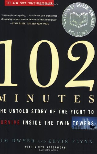 102 Minutes: The Untold Story of the Fight to Survive Inside the Twin Towers por Jim Dwyer