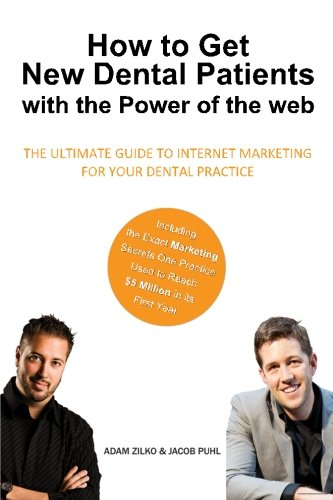 how-to-get-new-dental-patients-with-the-power-of-the-web-including-the-exact-marketing-secrets-one-p