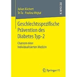 Geschlechtsspezifische Prävention des Diabetes Typ-2: Chancen einer Individualisierten Medizin