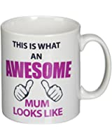 This is What an Awesome Mum Looks Like Mug Mothers Day Mum Present Gift