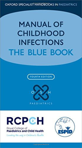 Manual of Childhood Infections: The Blue Book (Oxford Specialist Handbooks in Paediatrics)