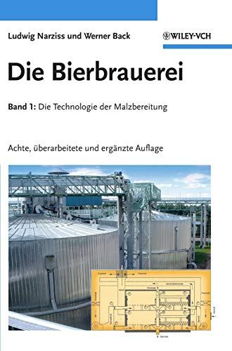 Die Bierbrauerei: Band 1: Die Technologie der Malzbereitung