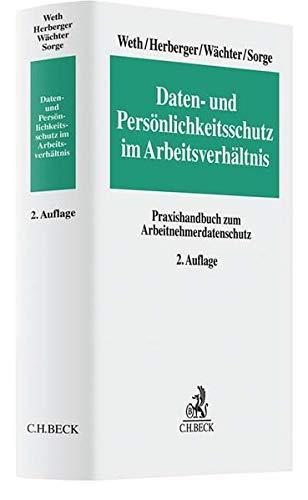 Daten- und Persönlichkeitsschutz im Arbeitsverhältnis: Praxishandbuch zum Arbeitnehmerdatenschutz