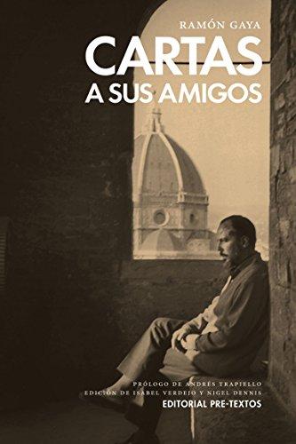 Cartas A Sus Amigos (Biblioteca de Clásicos Contemporáneos) por Ramón Gaya Pomés