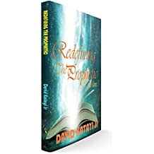 Redefining The Prophetic: Understanding And Growing In The Prophetic (Volume Book 1) (English Edition)