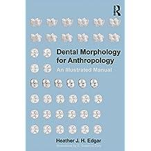 Dental Morphology for Anthropology: An Illustrated Manual