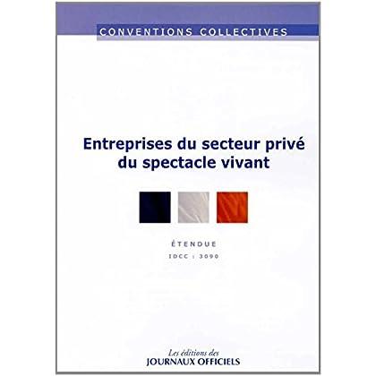 Entreprises du secteur privé du spectacle vivant - convention collective nationale étendue 1ère édition - Brochure 3372 - IDCC : 3090